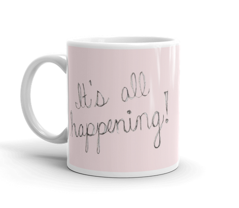 It's All Happening Coffee Mug, Physical, Mallory