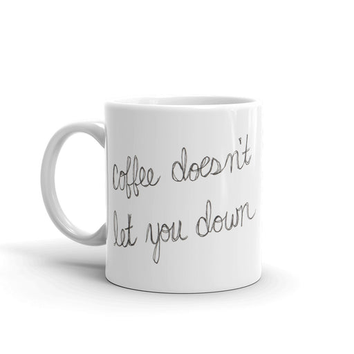 Coffee Doesn't Let You Down Mug, , Mallory