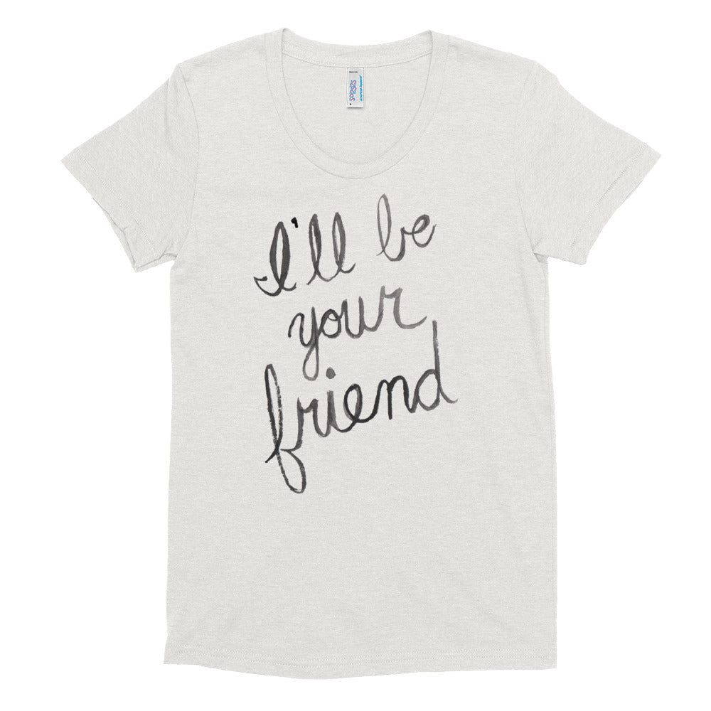 I'll Be Your Friend Fitted Tee, , Mallory