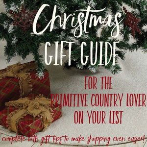 Christmas Gift Guide for Primitive Country Home Decor Lovers