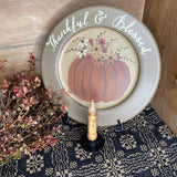 Thankful & Blessed Pumpkin Plate - Primitive Star Quilt Shop