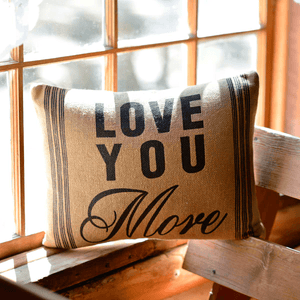 "Love You More Burlap Pillow 14x18"" Filled"