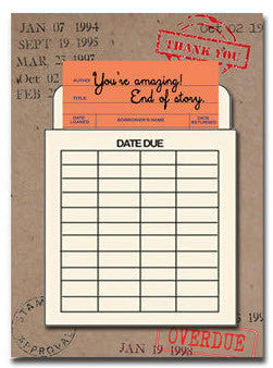 You're Amazing. End of Story. Library Card Greeting Card