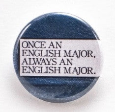 Once an English major, always an English major - Pinback button