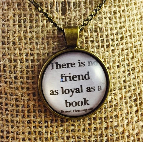 There is no friend as loyal as a book pendant necklace