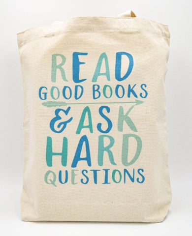 Read good books Ask Hard Questions Tote Bag Book bag
