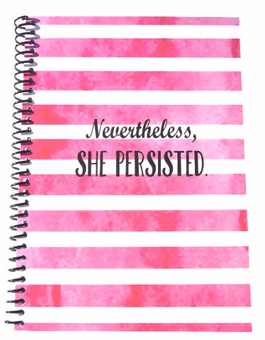 Nevertheless, she persisted. Notebook Journal