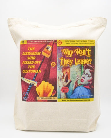 Librarian Pulp Fiction The Librarian Who Pissed off the Custodian Why Won't They Leave? Tote bag Book bag