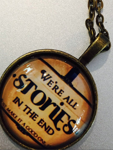 We're All Stories in the End - Pendant Necklace