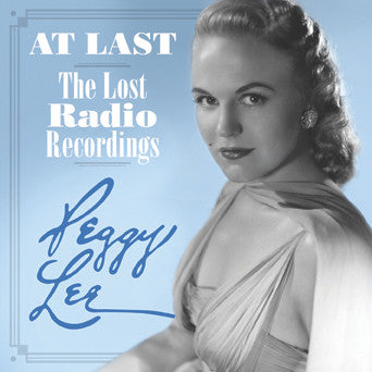 Peggy Lee: At Last--The Lost Radio Recordings (2 CD Set)
