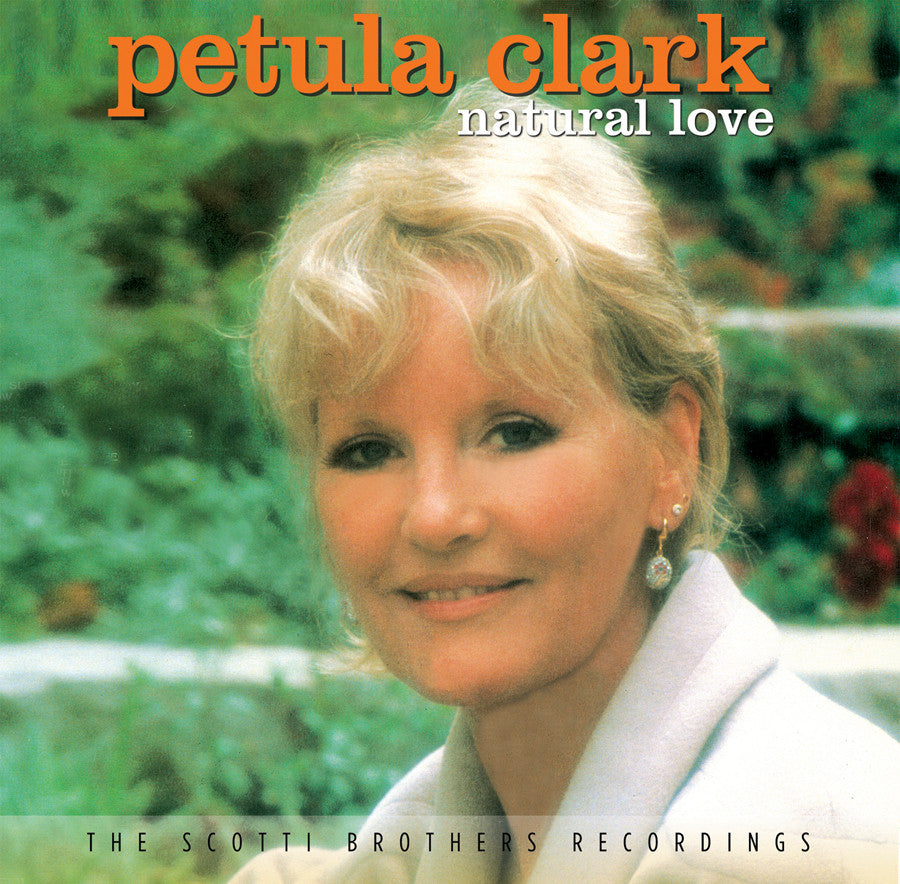 Petula Clark Natural Love--The Scotti Brothers Recordings. CD