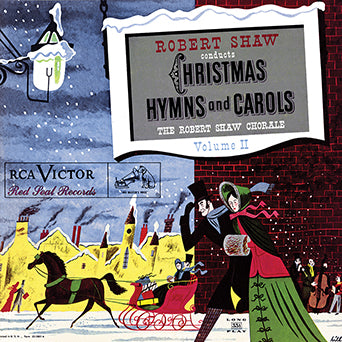 The Robert Shaw Chorale Christmas Hymns and Carols Volume II