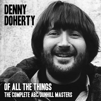 Denny Doherty Of All the Things CD