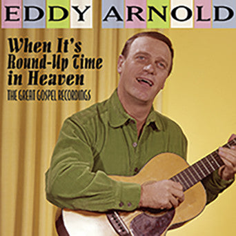 Eddy Arnold When It's Round-Up Time CD