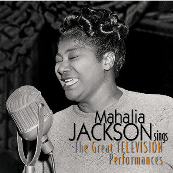 Mahalia Jackson Sings The Great Television Performances CD