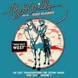 Bob Wills and his Texas Playboys: Way Out West The Lost Transcriptions for Tiffany Music 1946-1947 Volume 2 (2-CD Set)