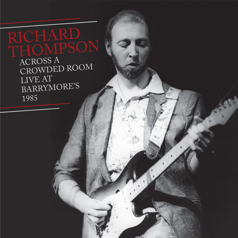 Richard Thompson Across a Crowded Room 2-CD Set