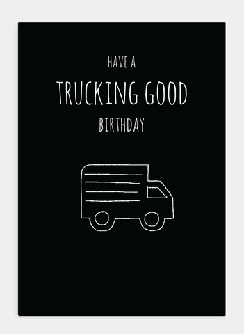 MM129 Have a trucking good birthday..