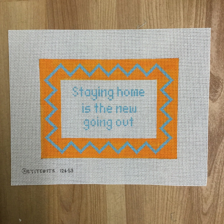 Staying Home is the New Going Out Canvas - KC Needlepoint