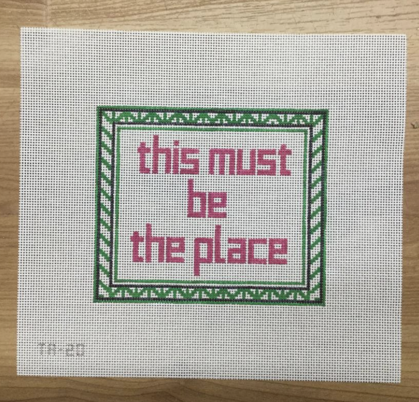 This Must Be the Place Needlepoint Canvas - KC Needlepoint