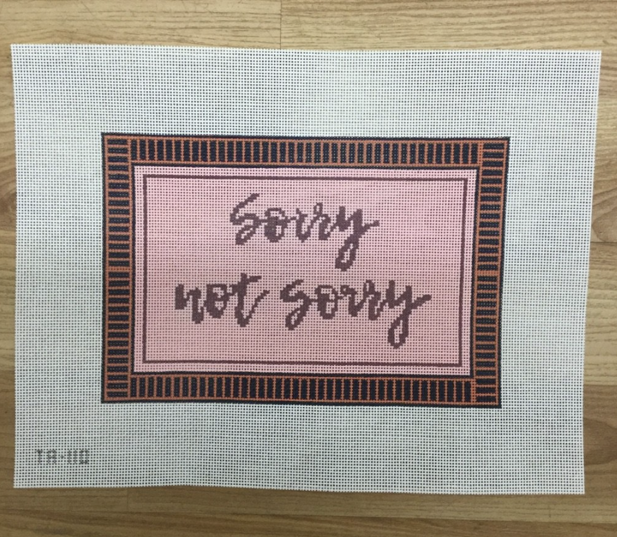 Sorry Not Sorry Canvas-Needlepoint Canvas-KC Needlepoint