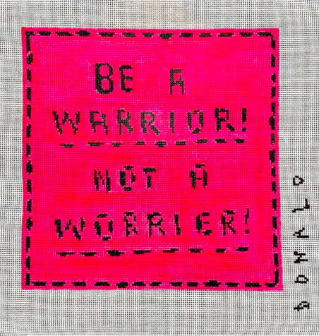 Be a Warrior! Not a Worrier! Needlepoint Canvas