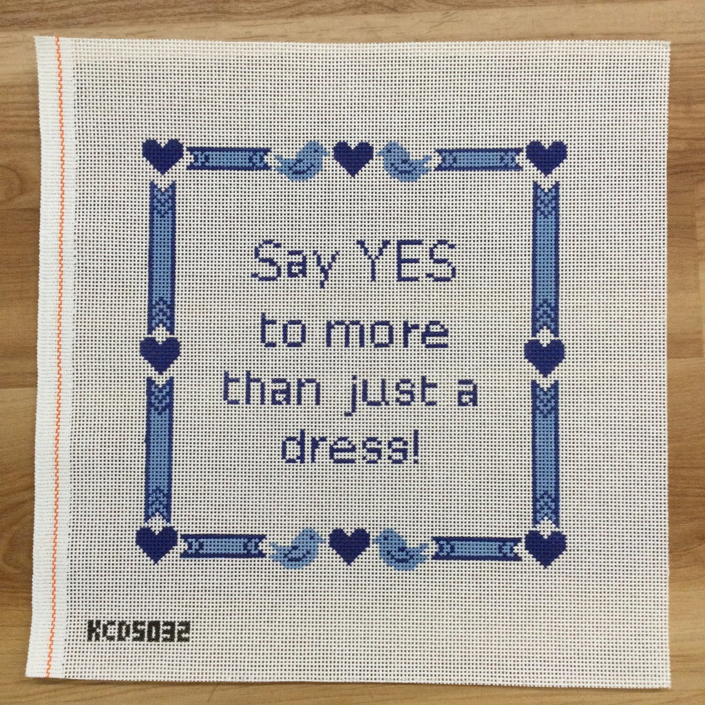 Say YES to more than just a dress! Canvas - needlepoint