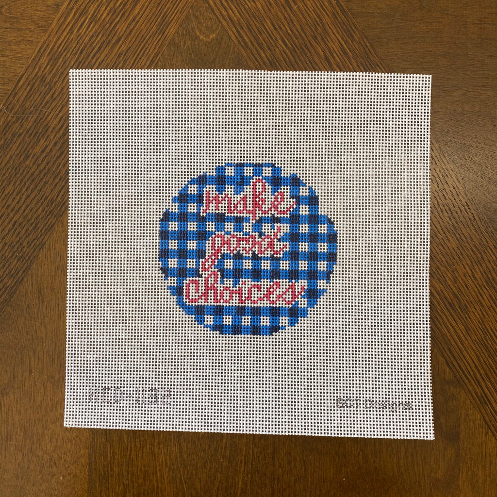 Make Good Choices Round Canvas - KC Needlepoint