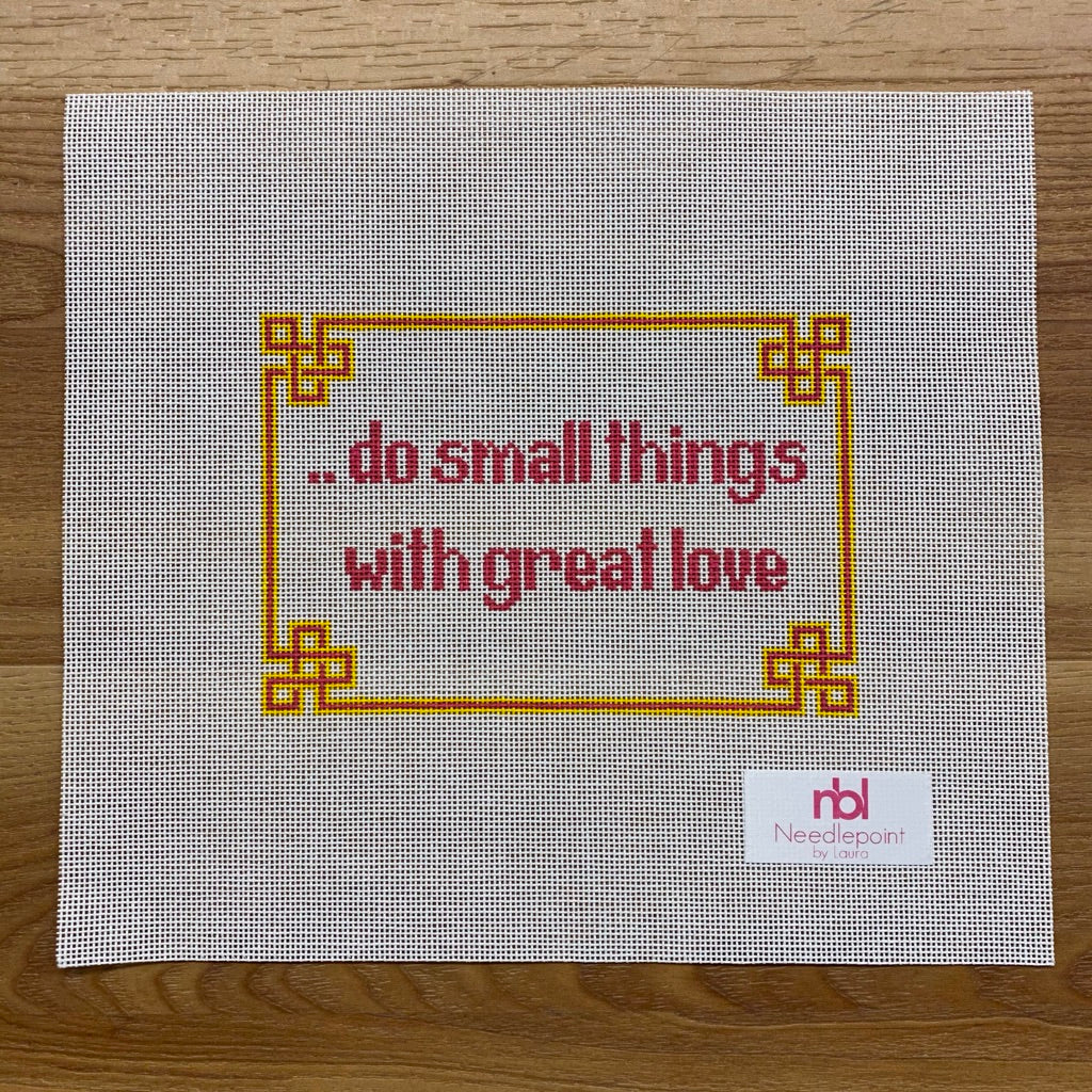 ..do small things Canvas - KC Needlepoint