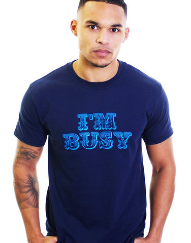 I'm Busy Tee SALE