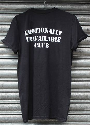 Emotionally Unavailable club black tee New
