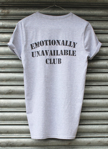 Emotionally Unavailable club grey tee NEW