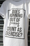 Does running out of f***s count as exercise? Tee NEW