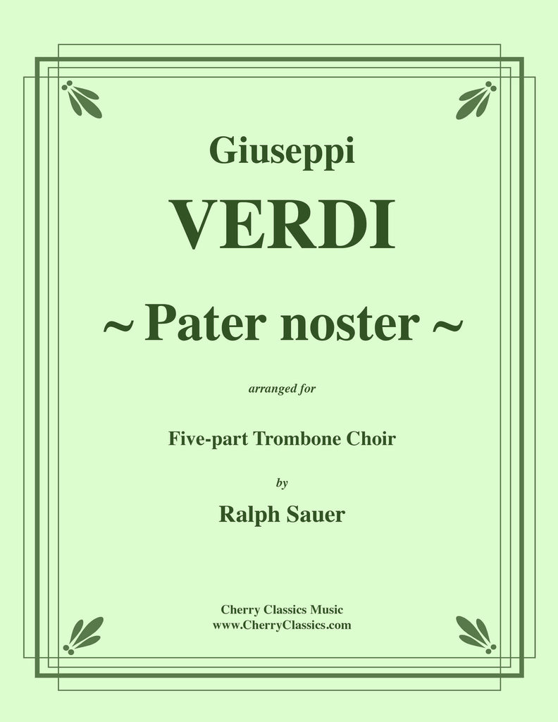 Verdi - Pater Noster for Five-part Trombone Choir - Cherry Classics Music