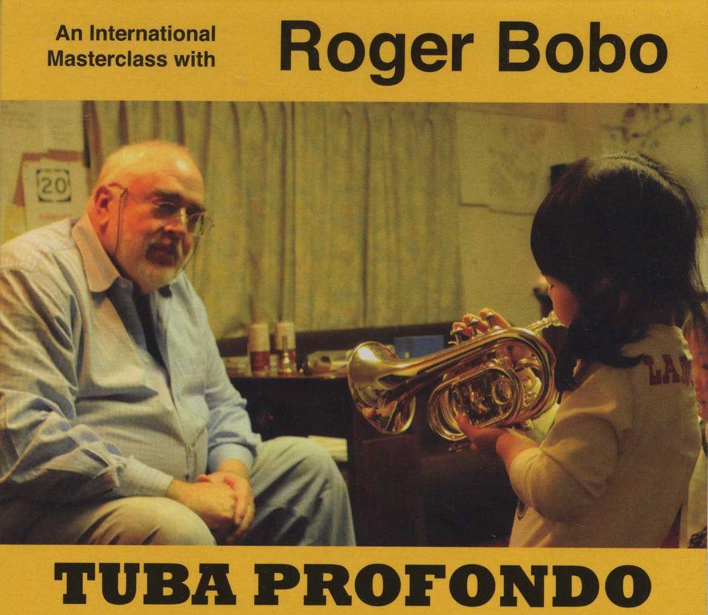 Bobo - Tuba Profondo-An International Masterclass with Roger Bobo - Cherry Classics Music