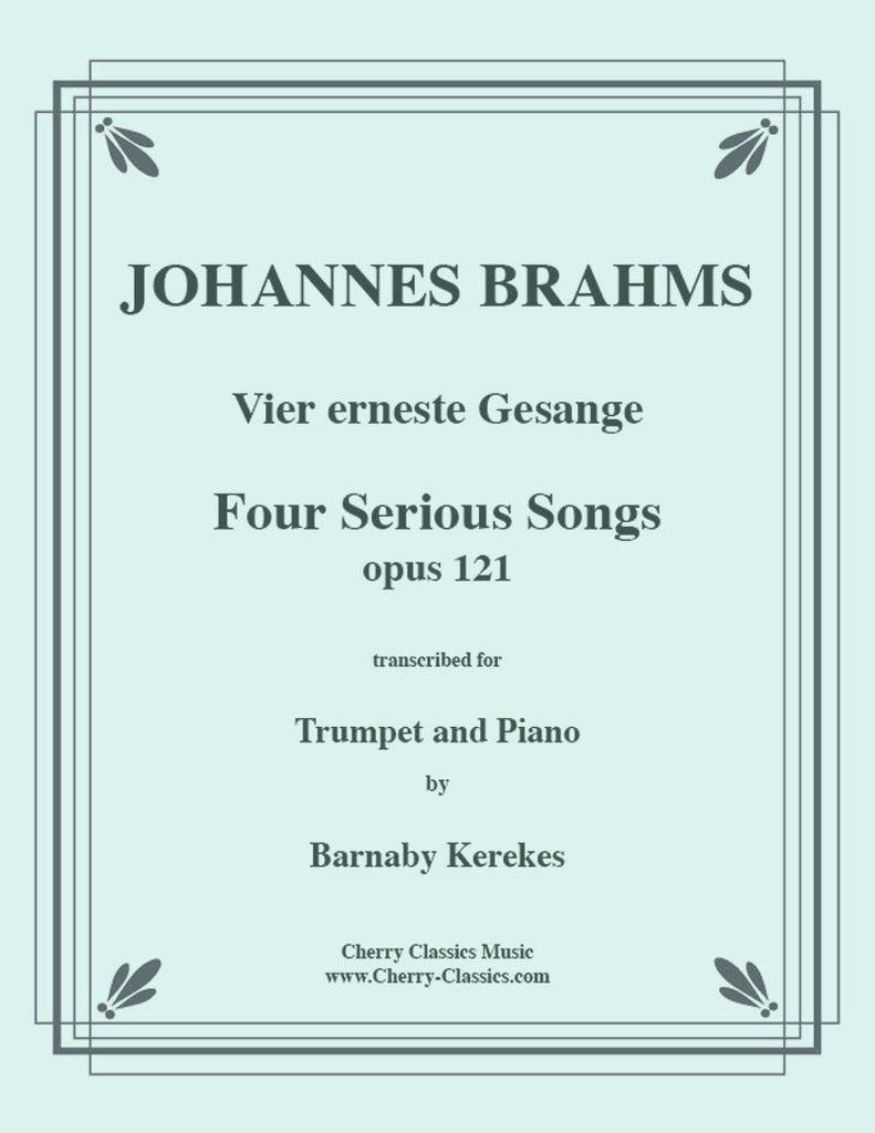 Brahms - Four Serious Songs - For C Trumpet and Piano - Cherry Classics Music