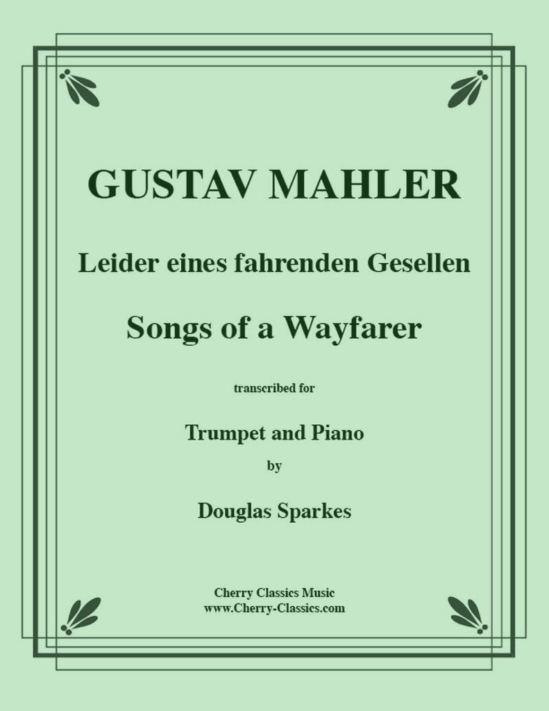 Mahler - Songs of a Wayfarer for Trumpet and Piano - Cherry Classics Music