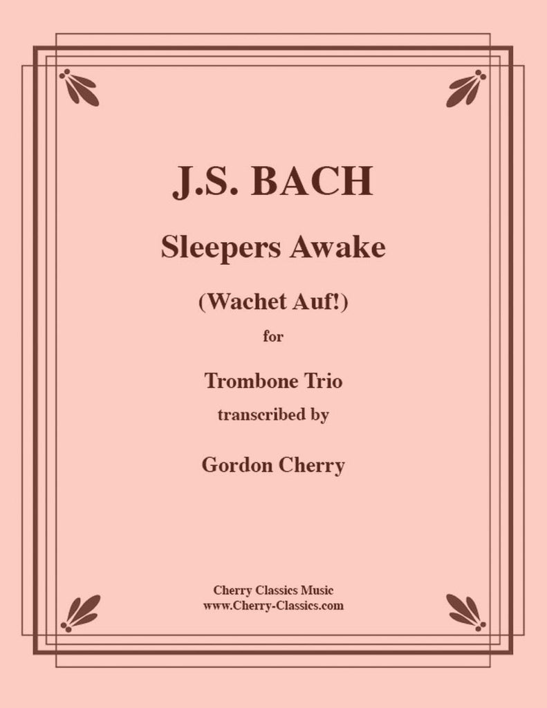Bach - Sleepers Awake (Wachet Auf) For Trombone Trio - Cherry Classics Music