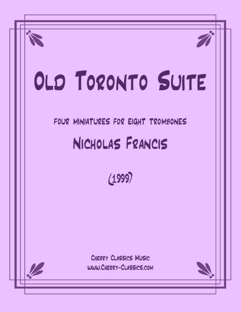 Francis - Old Toronto  Suite for 8-part Trombone Ensemble - Cherry Classics Music