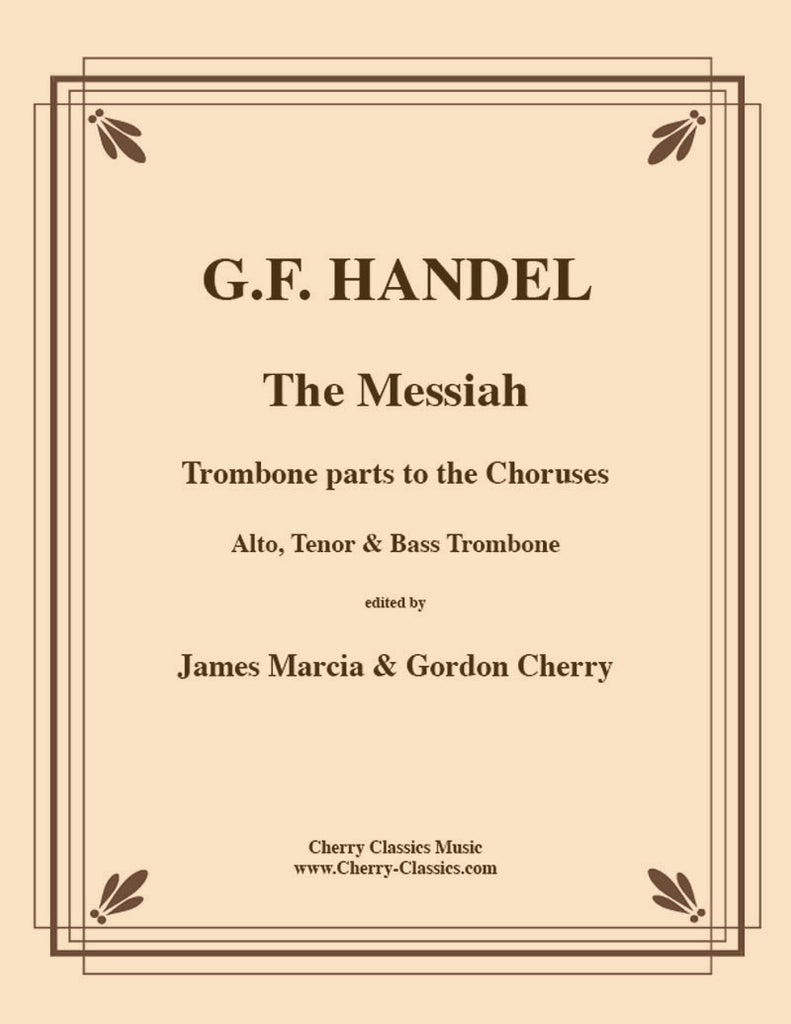 Handel - The Messiah-Trombone parts to the Choruses - Cherry Classics Music