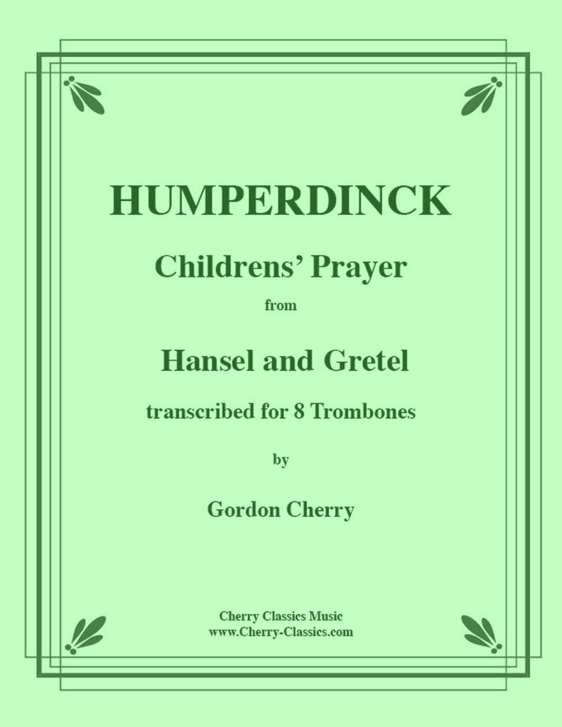 Humperdinck - Children's' Prayer-Hansel Gretel for 8-part Trombone Ensemble - Cherry Classics Music