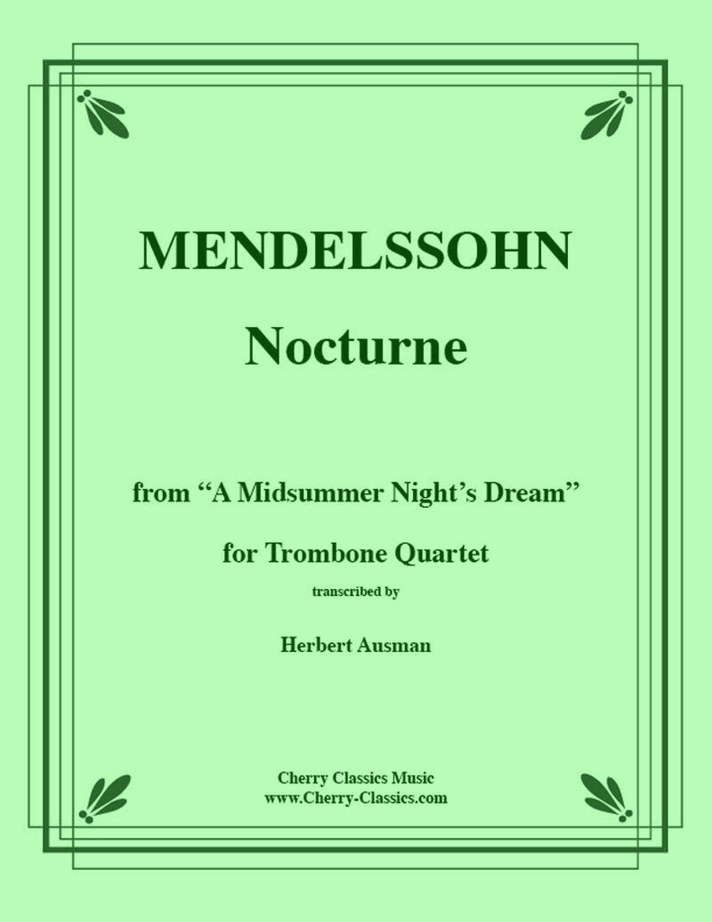 Mendelssohn - Nocturne for Trombone Quartet - Cherry Classics Music