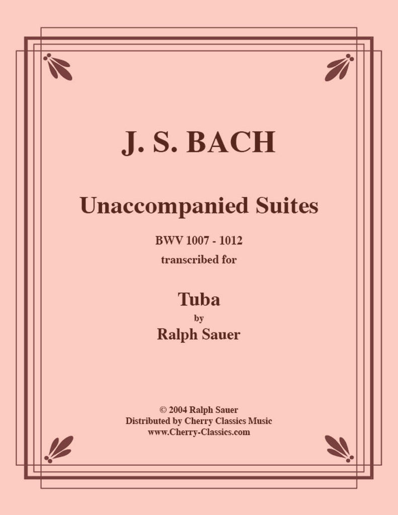 Bach - Unaccompanied Suites BWV 1007-1012 for Tuba - Cherry Classics Music