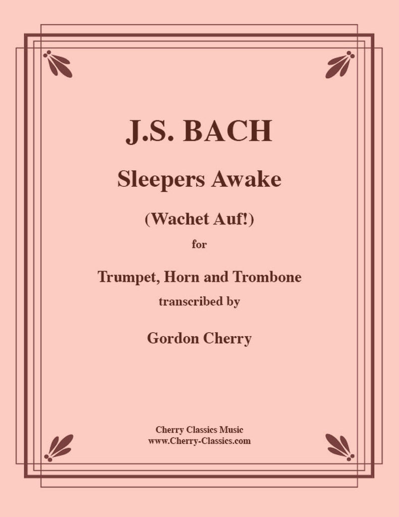 Bach - Sleepers Awake (Wachet Auf) For Brass Trio - Cherry Classics Music
