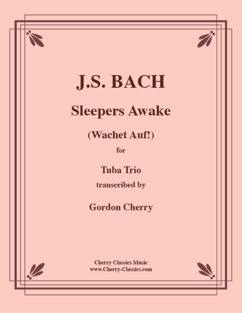 Bach - Sleepers Awake (Wachet Auf) for Tuba and Euphonium Trio - Cherry Classics Music