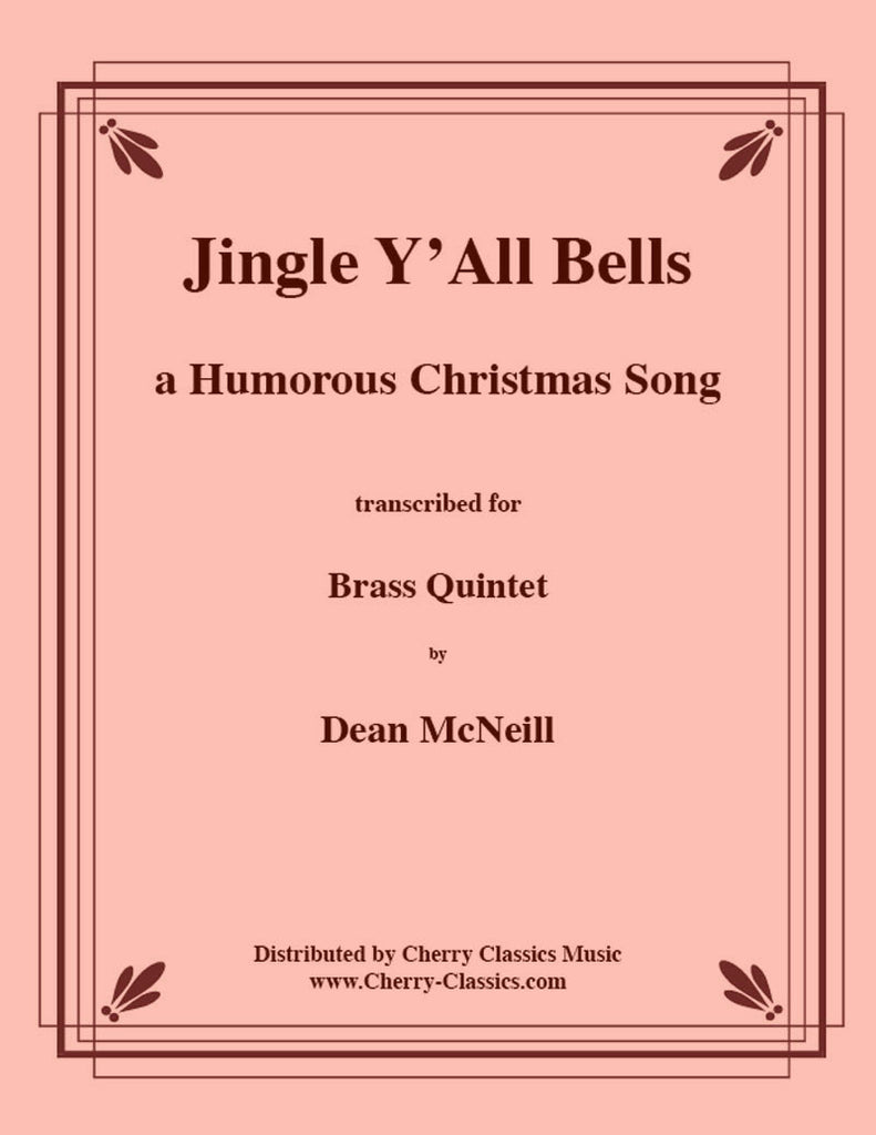 Pierpont - Jingle Y'All Bells (comical version) for Brass Quintet - Cherry Classics Music