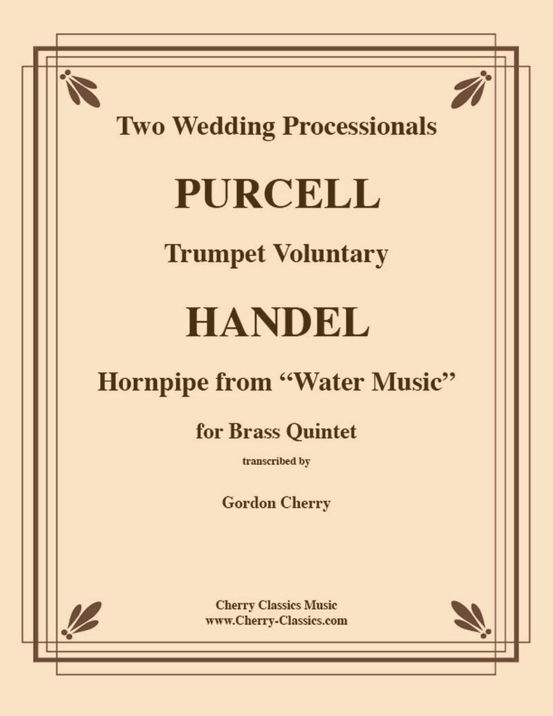 Handel Purcell - Two Wedding Processionals - Trumpet Voluntary & Hornpipe from Water Music for Brass Quintet - Cherry Classics Music