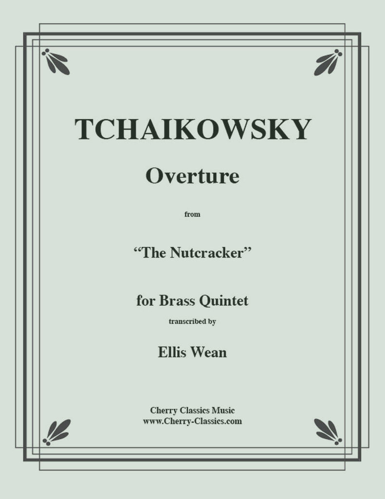 Tchaikovsky - Overture to the Nutcracker for Brass Quintet