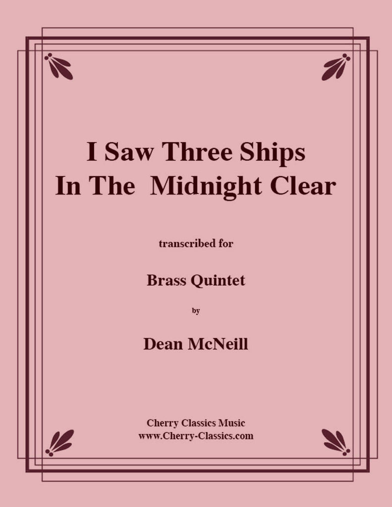 Traditional Christmas  - I Saw Three Ships in the Midnight Clear for Brass Quintet - Cherry Classics Music