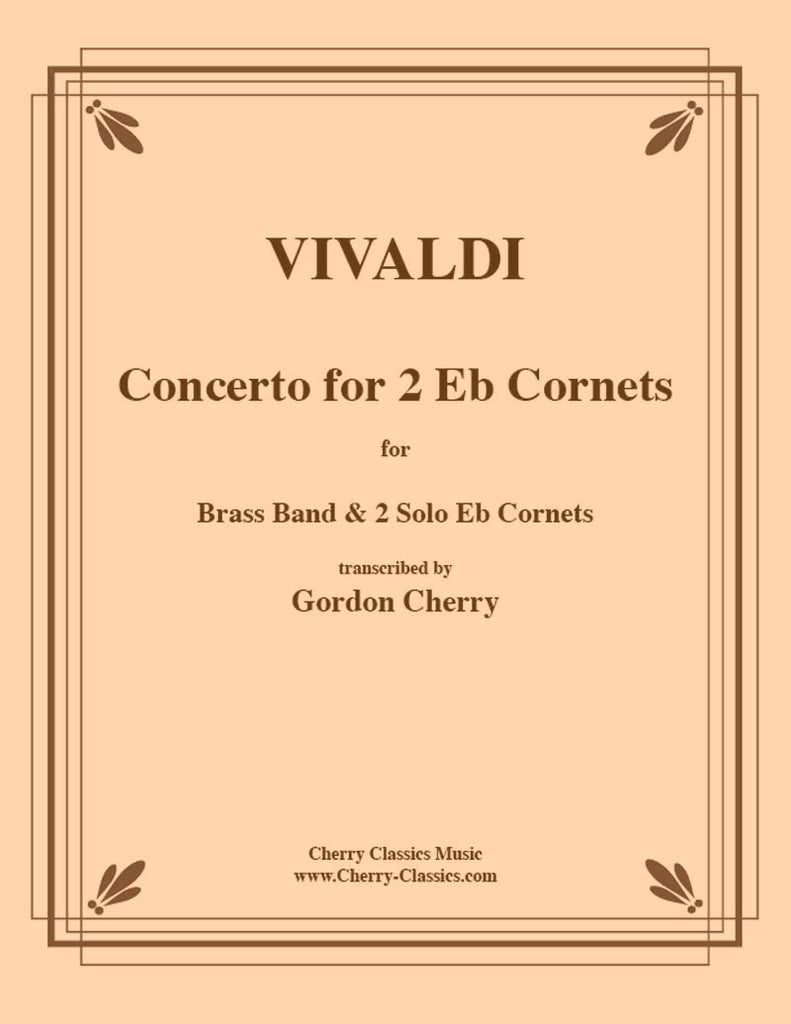 Vivaldi - Concerto for Two Cornets or Trumpets and Brass Band in the key of B-flat - Cherry Classics Music